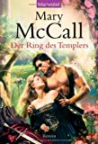 Der Ring des Templers: Roman - Mary McCall