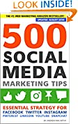 #7: 500 Social Media Marketing Tips: Essential Advice, Hints and Strategy for Business: Facebook, Twitter, Pinterest, Google+, YouTube, Instagram, LinkedIn, and More!