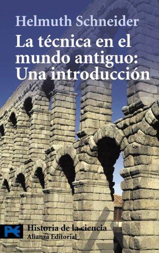 La técnica en el mundo antiguo: Una introducción (El Libro De Bolsillo - Ciencias)