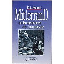 Mitterrand ou la constance du funambule