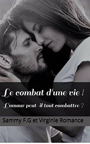 Le combat d'une vie !: L'amour peut-il tout combattre ?