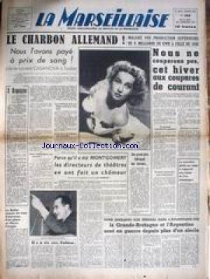 MARSEILLAISE (LA) [No 153] du 27/08/1947 - LE CHARBON ALLEMAND - PAYE A PRIX DE SANG AR L. CASANOVA - MONTGOMERY - LA SUEDE - LA GRANDE-BRETAGNE ET L'ARGENTINE SONT EN GUERRE DEPUIS PLUS D'UN SIECLE. par Collectif