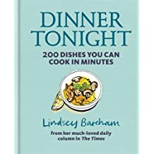 Dinner Tonight: 200 dishes you can cook in minutes