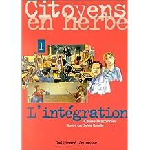 Citoyens en herbe, tome 1 : L'Intégration