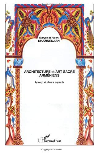 Architecture et art sacré arméniens : Aperçu et divers aspects par Albert Khazinedjian