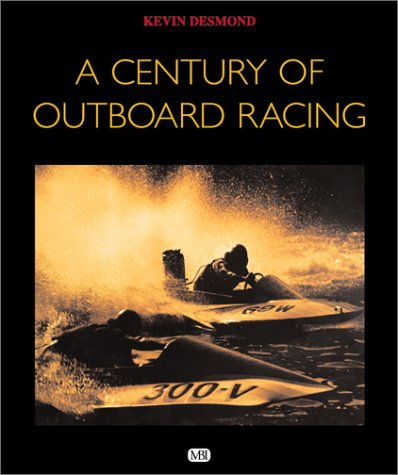 A Century of Outboard Racing (Racing Outboard)