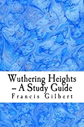 Wuthering Heights -- A Study Guide: Volume 6 (Creative Study Guides)