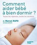 Comment aider bébé à bien dormir ? - Toutes les réponses, toutes les solutions