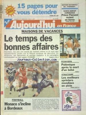 AUJOURD'HUI EN FRANCE [No 16456] du 02/08/1997 - MAISONS DE VACANCES - LE TEMPS DES BONNES AFFAIRES - PITHIVIERS - POLEMIQUE APRES LA MORT D'UN BEBE - LES SPORTS - FOOT - ATHLETISME par Collectif