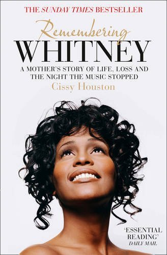 Remembering Whitney: A Mother's Story of Life, Loss and the Night the Music Stopped by Cissy Houston (2014-02-13)