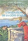 L'Invention de la Côte d'Azur : L'Hiver dans le Midi par Boyer