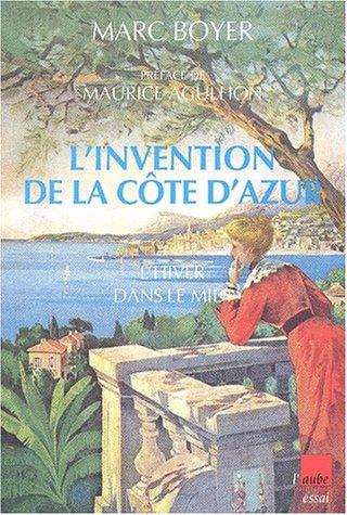 L'Invention de la Côte d'Azur : L'Hiver dans le Midi