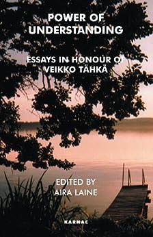 Power of Understanding: Essays in Honour of Veikko Tahka de [Tahka, Veikko]
