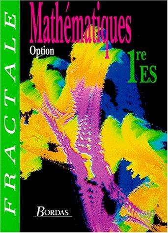 MATHEMATIQUES 1ERE ES. Option, Edition 1993 par Collectif, Guy Bontemps