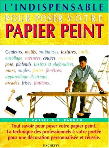 L'indispensable pour poser votre papier peint par Julian Cassell