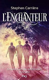 L'Enchanteur par Stephen Carrière