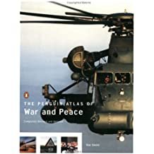 The Penguin Atlas of War and Peace: Completely Revised and Updated (Reference)
