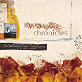 Visual Chronicles: The No-Fear Guide to Art Journals, Creative Manifestos and Altered Books