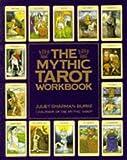 The Mythic Tarot Workbook: Workbk