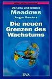 Die neuen Grenzen des Wachstums - Donella H. Meadows, Dennis Meadows, Jørgen Randers