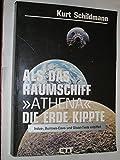 """Als das Raumschiff """"Athena"""" die Erde kippte. Indus-, Burrows-Cave- und Glotzel-Texte entziffert - Kurt Schildmann"""