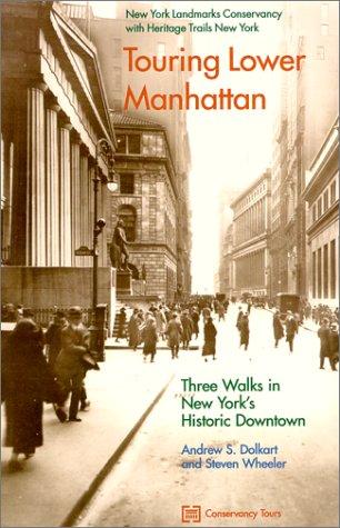 Touring Lower Manhattan: 3 Walks in New York's Historic Downtown