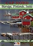 Cap nord : Norvège, Finlande, Suède