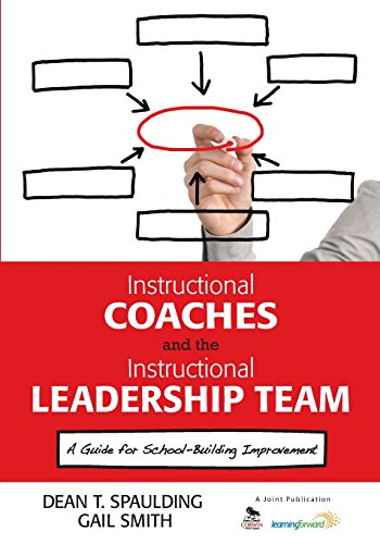 Instructional Coaches and the Instructional Leadership Team: A Guide for School-Building Improvement (NULL)
