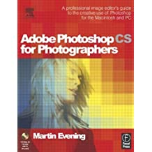 Adobe Photoshop CS for Photographers: Professional Image Editor's Guide to the Creative Use of Photoshop for the Mac and PC by Martin Evening (2004-02-18)