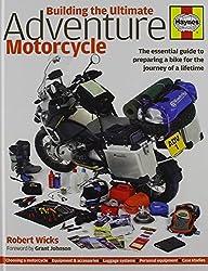 Building the Ultimate Adventure Motorcycle by Robert Wicks (2014-10-16)