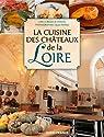 CUISINE DES CHATEAUX DE LA LOIRE par Du Pontavice