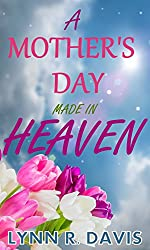 A Mother's Day Made In Heaven: A True Story (English Edition)