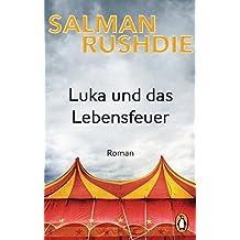 Luka und das Lebensfeuer: Roman