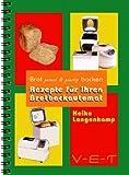 Brot gesund & günstig backen - Rezepte für Ihren Brotbackautomat