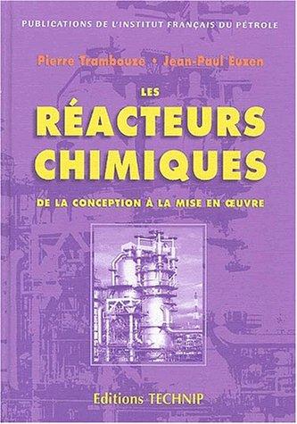 Les Réacteurs chimiques : De la conception à la mise en oeuvre
