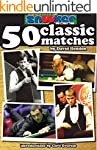 Snooker Scene's 50 Classic Matches