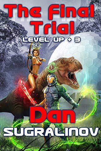 The Final Trial (Level Up Book #3) LitRPG Series (English Edition) por Dan Sugralinov