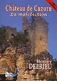 Château de Cuzorn : la malédiction : roman / Thierry Delrieu | Delrieu, Thierry (1966-....). Auteur