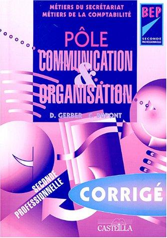 Pôle Communication & Organisation 2e professionnelle BEP secrétariat/comptabilité : Corrigé