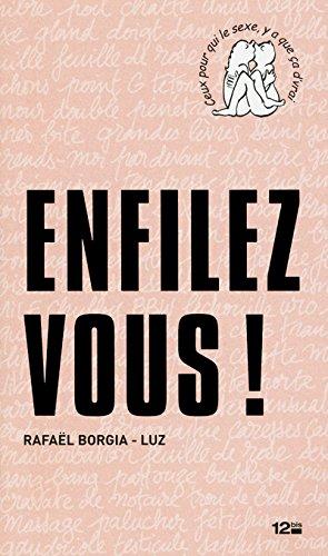 Enfilez-vous ! par Rafaël Borgia, Luz