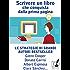 Scrivere un libro che conquista fin dalla prima pagina: Le strategie di grandi autori bestseller