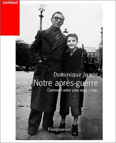 Notre après-guerre : Comment notre père nous a tués, 1945-1954