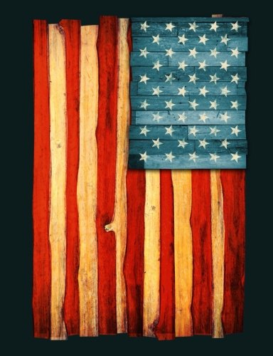 Patriotic Rustic Wooden American Flag Composition Book: College Ruled Composition Journal for American Patriots (Patriot Flag American)