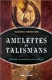 amulettes et talismans rituels incantations et sortil?ges