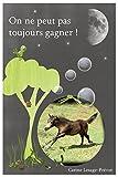 Telecharger Livres On ne peut pas toujours gagner Livres pour enfants de 3 a 7 ans Amener son enfant a gerer ses emotions dans le cadre d une education bienveillante et positive (PDF,EPUB,MOBI) gratuits en Francaise