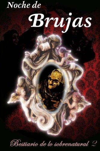 Noche de brujas: Volume 2 (Bestiario de lo sobrenatural)