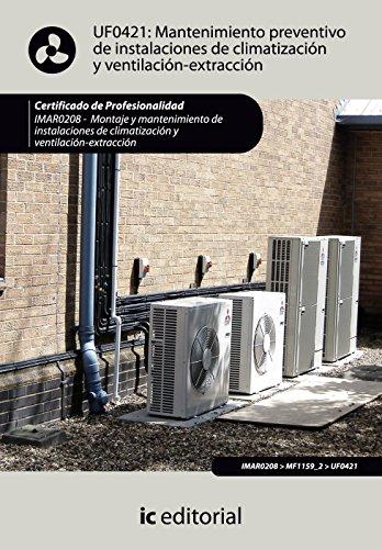 Mantenimiento preventivo de instalaciones de climatización y ventilación-extracción. imar0208 - montaje y mantenimiento de instalaciones en climatización y ventilación-extracción por Diana María Ruiz Vadillo