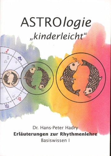 Astrologie 'Kinderleicht': Erläuterungen zur Rhythmenlehre