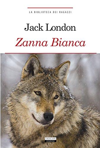 Zanna Bianca: Ediz. integrale (La biblioteca dei ragazzi)