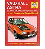 [(Vauxhall Astra (1991-98) Service and Repair Manual)] [ By (author) Steve Rendle ] [January, 1993]